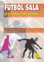 fútbol sala. de la iniciación al alto rendimiento (ebook) victor cuadrado peñafiel pedro jimenez reyes 9788499105949