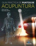 guia practica de puntos de acupuntura (color) (ebook) chris jarmey ilaira bouratinos 9788499106649