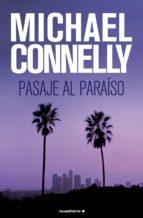 pasaje al paraíso (ebook)-michael connelly-9788499182049