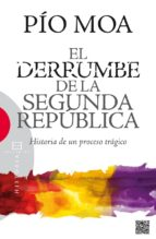 el derrumbe de la segunda republica-pio moa-9788499201849