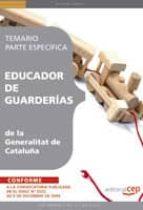 EDUCADOR DE GUARDERIAS DE LA GENERALITAT DE CATALUÑA. TEMARIO PAR TE ESPECIFICA