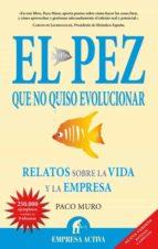 el pez que no quiso evolucionar (ebook) francisco muro 9788499442549