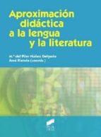 aproximacion didactica a la lengua y la literatura-maria pilar nuñez delgado-9788499589749