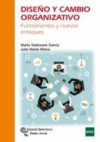 diseño y cambio organizativo: fundamentos y nuevos enfoques 9788499612249