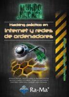 hacking practico en internet y redes de ordenadores antonio angel ramos varon carlos alberto barbero muñoz jacinto grijalba gonzalez 9788499642949