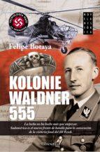 kolonie waldner 555 felipe botaya 9788499673349
