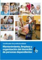 mantenimiento, limpieza y organizacion del domicilio de personas dependientes rafael ceballos atienza 9788499764849