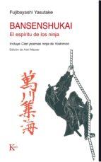 bansenshukai: el espiritu de los ninja fujibayashi yasutake 9788499883649