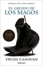 el gremio de los magos (cronicas del mago negro)-trudi canavan-9788499891149
