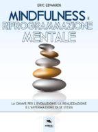 mindfulness e riprogrammazione mentale (ebook) 9788827400449