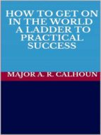 how to get on in the world   a ladder to practical success (ebook) 9788827521649