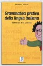grammatica pratica della lingua italiana: esercizi-test-giochi-sussana nocchi-9788886440349