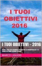 I TUOI OBIETTIVI - 2016