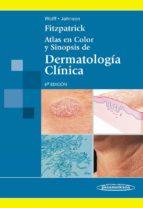 fitzpatrick. atlas en color y sinopsis de dermatologia clinica (6ª ed.) 9789500602549