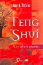 feng shui: el arte de vivir consciente juan m. alvarez 9789707320949
