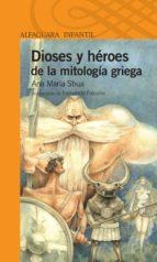 dioses y héroes de la mitología griega (ebook)-ana maría shua-9789870419549