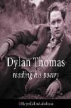 dylan thomas reading his poetry: complete & unabridged (2 cds) dylan thomas 9780007179459