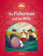 classic tales second edition: classic tales level 2 the fisherman and his wife: pack 2ed-9780194239059