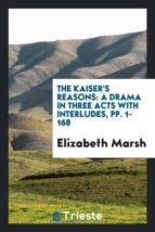 El libro de The kaisers reasons autor ELIZABETH MARSH EPUB!