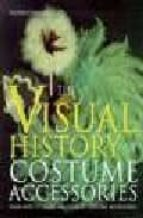 The visual history of costumes accessories Libro google downloader gratis