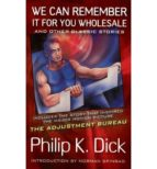 we can remember it for you wholesale: and other classic stories-philip k. dick-9780806534459