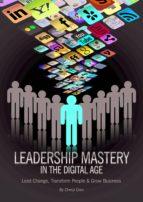 leadership mastery in the digital age (ebook)-cheryl cran-9781483511559