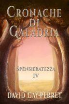 cronache di galadria iv - spensieratezza (ebook)-9781507198759