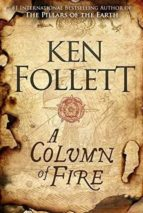 a column of fire (the kingsbridge novels 3)-ken follett-9781509857159