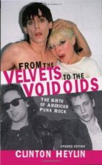 from the velvets to the voidoids: the birth of american punk rock-clinton heylin-9781556525759