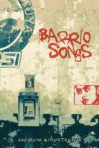 barrio songs (ebook)-joaquin zihuatanejo-9781618424259