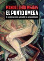 el punto omega (ebook)-manuel león mejías-9781629341859
