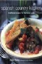 spanish country kitchen: traditional recipes for the home cook-linda tubby-9781841729459