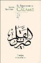 El libro de Le bruissement du calame; histoire de l ecriture arabe autor SOPHIA TAZI-SADEQ EPUB!