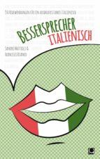 bessersprecher italienisch (ebook) sandro mattioli francesco bianco 9783958891159