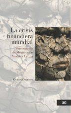 la crisis financiera mundial (ebook) carlos obregón 9786070304859