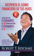 despierta el genio financiero de tus hijos (ebook)-robert t. kiyosaki-9786071127259