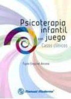 psicoterapia infantil con juego: casos clinicos-fayne esquivel y ancona-9786074480559
