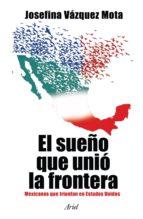 el sueño que unió la frontera (ebook)-9786079202859
