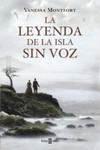 la leyenda de la isla sin voz vanessa montfort 9788401342059