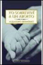 yo sobrevivi a un aborto-alejandro bermudez-9788408035459