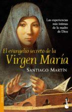 el evangelio secreto de la virgen maria: las experiencias mas int imas santiago martin 9788408062059