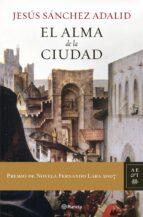 el alma de la ciudad (premio fernando lara de novela 2007)-jesus sanchez adalid-9788408072959