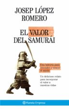 el valor del samurai-josep lopez romero-9788408075059