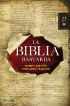 la biblia bastarda-mario tascon-fernando tascon-9788408112259