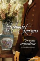 un amor sorprendente (el club bastion 5) stephanie laurens 9788408123859