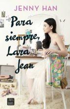 pack cdl para siempre lara jean + libreta-jenny han-9788408204459
