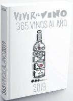 vivir el vino: 365 vinos al año 2019-9788409066759