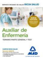 AUXILIARES DE ENFERMERIA DEL SERVICIO RIOJANO DE SALUD: TEMARIO PARTE GENERAL Y TEST
