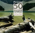 el pirineo. 50 excursiones a los lagos mas bellos-jordi longas mayayo-9788415088059
