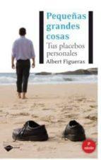 pequeñas grandes cosas (2ª ed.) albert figueras 9788415115359
